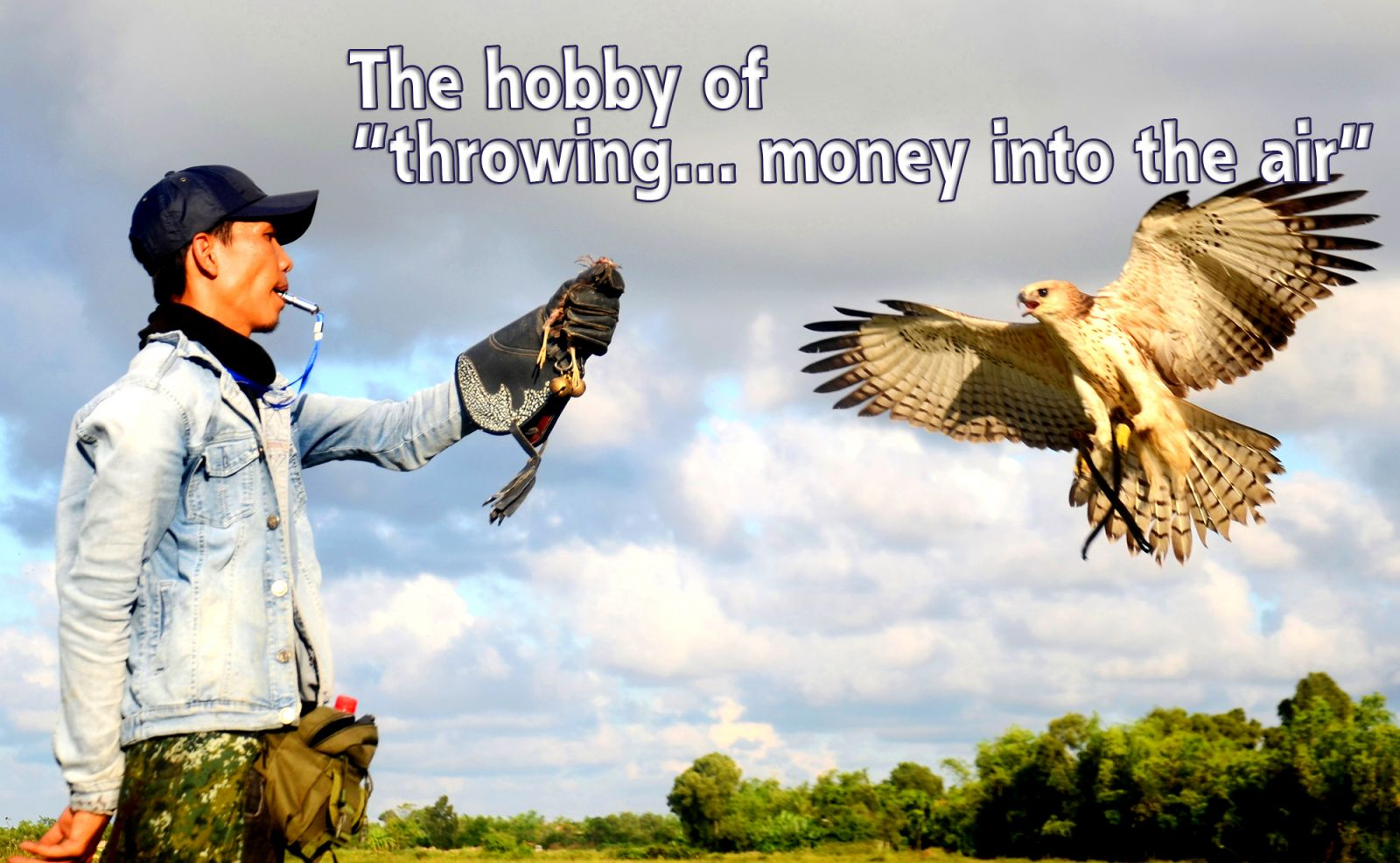 "The hobby of ""throwing... money into the air"""