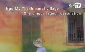 Ngu My Thanh mural village – One unique lagoon destination